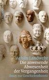 Die anwesende Abwesenheit der Vergangenheit (eBook, ePUB)
