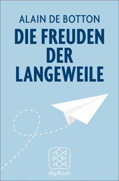 Die Freuden der Langeweile (eBook, ePUB) - Botton, Alain de