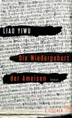 Die Wiedergeburt der Ameisen (eBook, ePUB) - Liao Yiwu