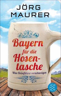 Bayern für die Hosentasche (eBook, ePUB) - Maurer, Jörg