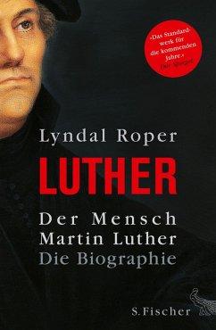 Der Mensch Martin Luther (eBook, ePUB) - Roper, Lyndal