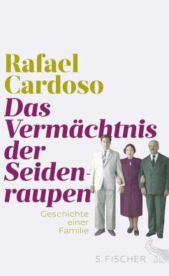 Das Vermächtnis der Seidenraupen (eBook, ePUB) - Cardoso, Rafael