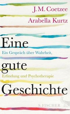 Eine gute Geschichte (eBook, ePUB) - Kurtz, Arabella; Coetzee, J. M.