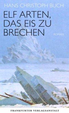 Elf Arten, das Eis zu brechen - Buch, Hans Chr.