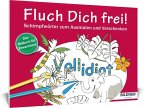 Das Malbuch für Erwachsene: Fluch Dich frei - Vollidiot!