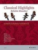 Classical Highlights. Beliebte Klassiker, bearbeitet für Streichquartett, Kontrabass ad lib.