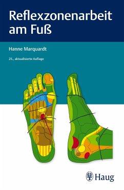 Reflexzonenarbeit am Fuß - Marquardt, Hanne
