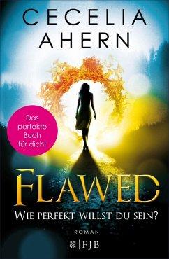 Flawed - Wie perfekt willst du sein? / Perfekt Bd.1 (eBook, ePUB) - Ahern, Cecelia