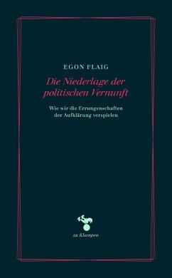 Die Niederlage der politischen Vernunft - Flaig, Egon