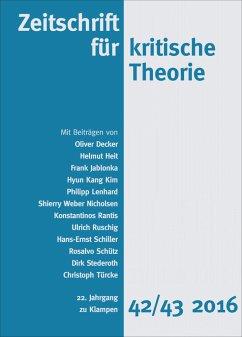 Zeitschrift für kritische Theorie 22. Jahrgang, Heft 42/43 - 2016