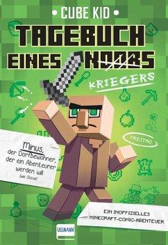 Tagebuch eines Kriegers / Minecraft-Comic-Abenteuer Bd.1 - Kid, Cube