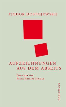 Aufzeichnungen aus dem Abseits - Dostojewskij, Fjodor M.