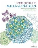 Malbuch für Erwachsene: Malen & Rätseln - Komm zur Ruhe
