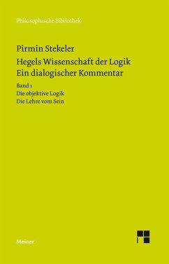 Hegels Wissenschaft der Logik. Ein dialogischer Kommentar. Band 1 - Stekeler-Weithofer, Pirmin