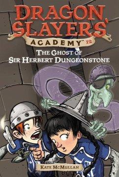 The Ghost of Sir Herbert Dungeonstone #12