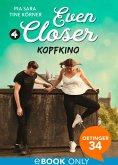 Kopfkino / Even closer Bd.4 (eBook, ePUB)