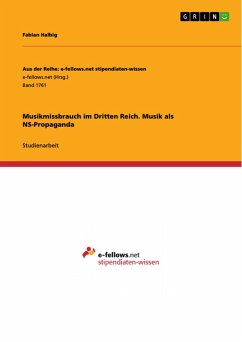 Musikmissbrauch im Dritten Reich. Musik als NS-Propaganda (eBook, PDF)