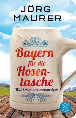 Bayern für die Hosentasche - Maurer, Jörg