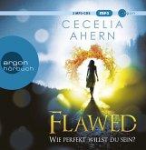 Flawed - Wie perfekt willst du sein? / Perfekt Bd.1 (2 MP3-CDs)