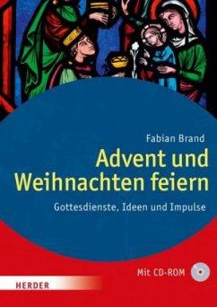 Advent und Weihnachten feiern - Brand, Fabian