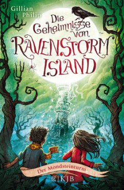 Der Mondsteinturm / Die Geheimnisse von Ravenstorm Island Bd.3 - Philip, Gillian