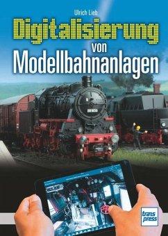 Digitalisierung von Modellbahnanlagen - Lieb, Ulrich
