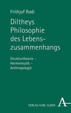 Diltheys Philosophie des Lebenszusammenhangs - Rodi, Frithjof