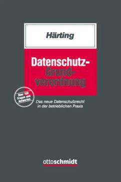 Datenschutz-Grundverordnung - Härting, Niko