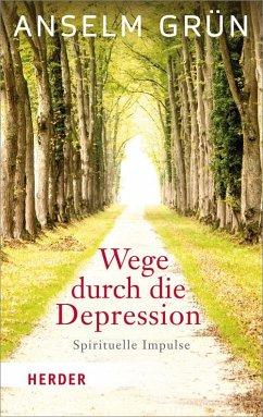 Wege durch die Depression - Grün, Anselm