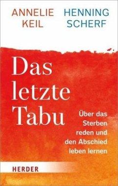 Das letzte Tabu - Keil, Annelie;Scherf, Henning