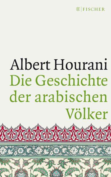 Die geschichte der arabischen völker von albert hourani