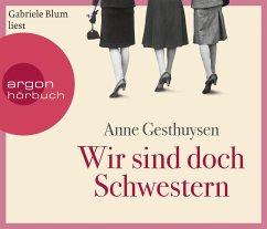 Wir sind doch Schwestern, 6 Audio-CDs - Gesthuysen, Anne