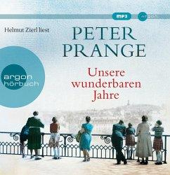 Unsere wunderbaren Jahre, 2 MP3-CDs - Prange, Peter