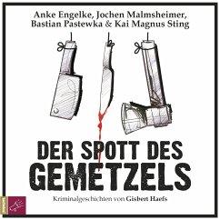 Der Spott des Gemetzels, 2 Audio-CDs - Haefs, Gisbert