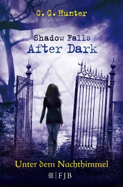 Unter dem Nachthimmel / Shadow Falls - After Dark Bd.2 - Hunter, C. C.