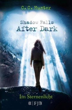 Im Sternenlicht / Shadow Falls - After Dark Bd.1 - Hunter, C. C.