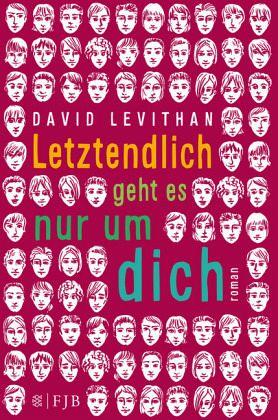 Letztendlich geht es nur um dich - Levithan, David