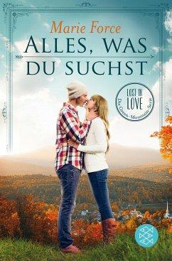 Alles, was du suchst / Lost in Love - Die Green-Mountain-Serie Bd.1 - Force, Marie
