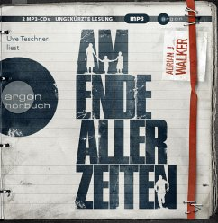 Am Ende aller Zeiten, 2 MP3-CDs - Walker, Adrian J.