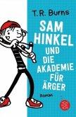 Sam Hinkel und die Akademie für Ärger / Sam Hinkel Bd.1