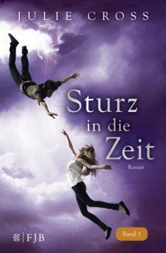 Sturz in die Zeit / Zeitreise Trilogie Bd.1 - Cross, Julie