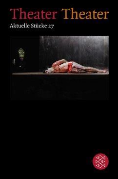 Theater Theater 27 - Achternbusch, Herbert; Akhtar, Ayad; Danckwart, Gesine
