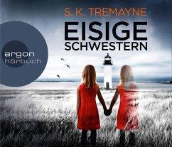 Eisige Schwestern, 6 Audio-CDs - Tremayne, S. K.