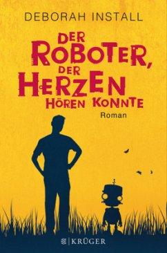 Der Roboter, der Herzen hören konnte - Install, Deborah