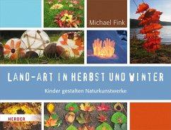 Land-Art in Herbst und Winter - Fink, Michael