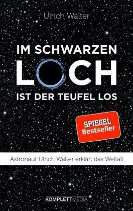 Im schwarzen Loch ist der Teufel los - Walter, Ulrich