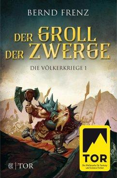 Der Groll der Zwerge / Die Völkerkriege Bd.1 - Frenz, Bernd