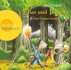 Eliot und Isabella im Finsterwald / Eliot und Isabella Bd.4 (2 Audio-CDs) - Siegner, Ingo