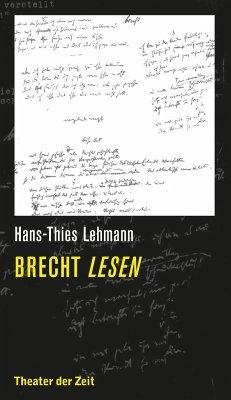 Brecht lesen - Lehmann, Hans-Thies
