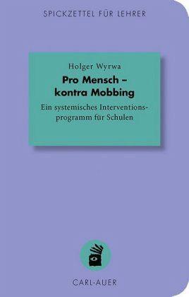 Pro Mensch - kontra Mobbing - Wyrwa, Holger